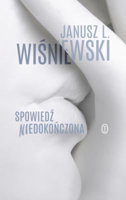 okładka Spowiedź niedokończona, Ebook   Janusz Leon Wiśniewski