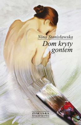 okładka Dom kryty gontem, Ebook | Nina Stanisławska