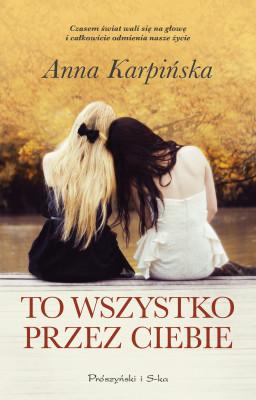 okładka To wszystko przez ciebie, Ebook | Anna Karpińska