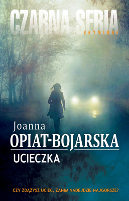 okładka Ucieczka, Ebook   Joanna Opiat-Bojarska