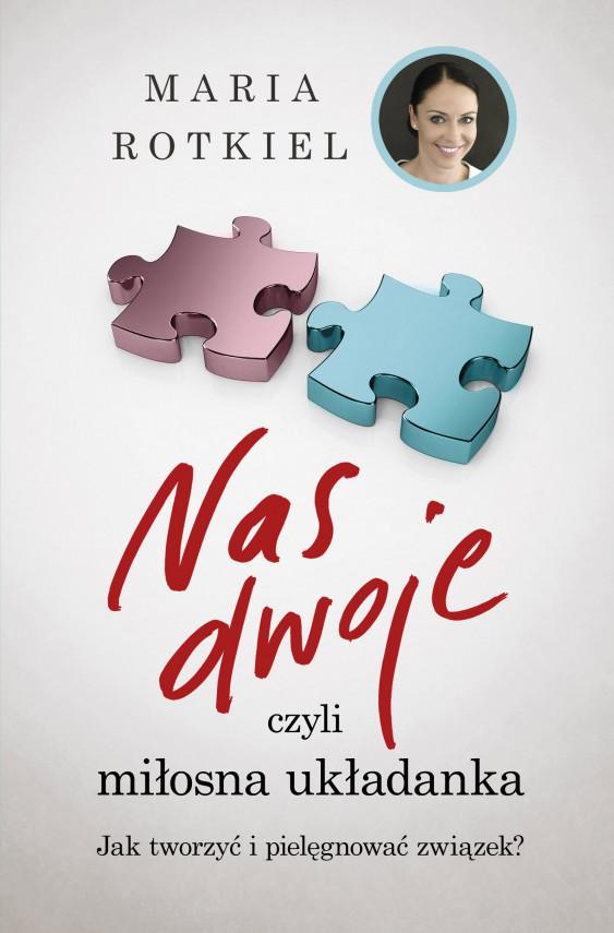 okładka Nas dwoje, czyli miłosna układanka. Jak tworzyć i pielęgnować związekebook | EPUB, MOBI | Maria Rotkiel