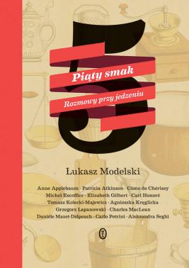 okładka Piąty smak. Rozmowy przy jedzeniu, Ebook   Łukasz Modelski