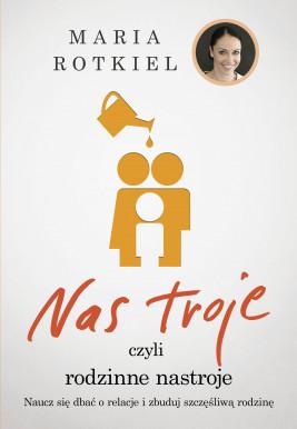 okładka Nas troje czyli rodzinne nastroje, Ebook | Maria Rotkiel