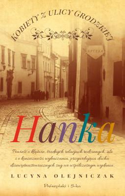 okładka Kobiety z ulicy Grodzkiej. Hanka, Ebook | Lucyna Olejniczak