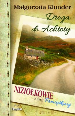 okładka Droga do Achtoty. Niziołkowie z ulicy Pamiątkowej, Ebook | Małgorzata Klunder