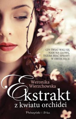 okładka Ekstrakt z kwiatu orchidei, Ebook   Weronika Wierzchowska