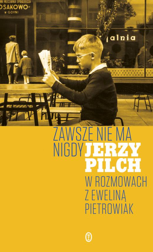 okładka Zawsze nie ma nigdyebook   EPUB, MOBI   Jerzy Pilch, Ewelina Pietrowiak