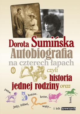 okładka Autobiografia na czterech łapach. czyli historia jednej rodziny oraz psów, kotów, koni, jeży, żółwi, węży...i ich krewnych, Ebook   Dorota Sumińska