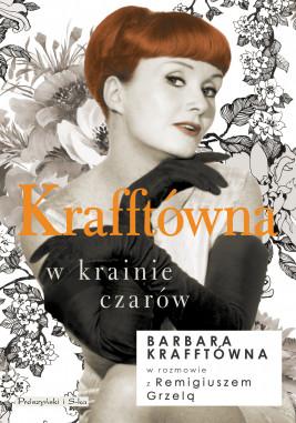 okładka Krafftówna w krainie czarów, Ebook   Remigiusz Grzela, Barbara Krafftówna