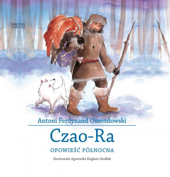okładka Czao-Ra. Opowieść północnaebook | EPUB, MOBI | Antoni Ferdynand Ossendowski