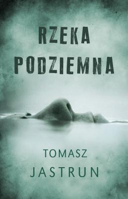 okładka Rzeka podziemna, Ebook   Tomasz Jastrun