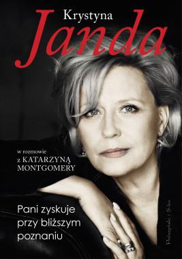 okładka Pani zyskuje przy bliższym poznaniu, Ebook | Krystyna Janda, Katarzyna Montgomery