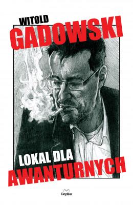 okładka Lokal dla awanturnych, Ebook | Witold Gadowski