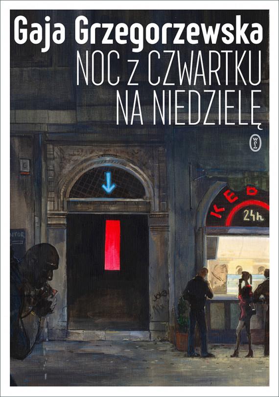 okładka Noc z czwartku na niedzielęebook | EPUB, MOBI | Gaja Grzegorzewska