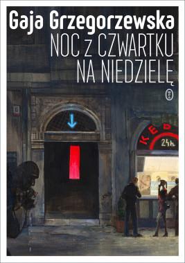 okładka Noc z czwartku na niedzielę, Ebook | Gaja Grzegorzewska