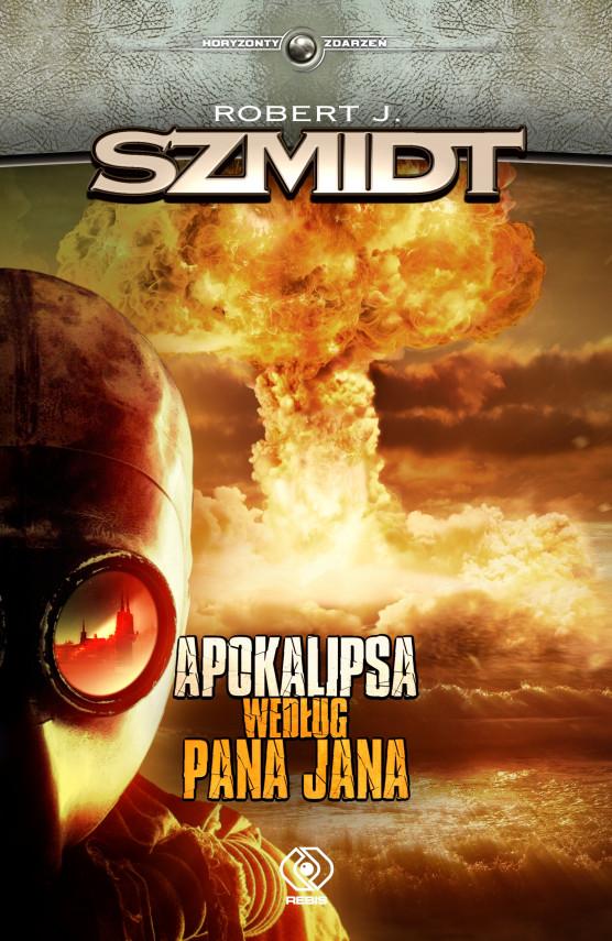 okładka Apokalipsa według Pana Janaebook   EPUB, MOBI   Robert J. Szmidt