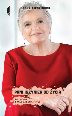 okładka Pani inżynier od życia. Rozmowa z Magdaleną Fikus, Ebook | Irena  Cieślińska