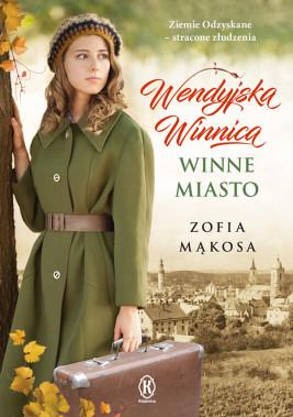 okładka Wendyjska Winnica (Tom 2). Winne miasto, Ebook | Zofia Mąkosa