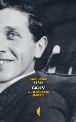 okładka Gajcy. W pierścieniu śmierci, Ebook | Stanisław Bereś
