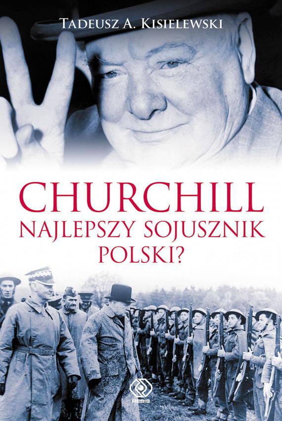 okładka Churchill. Najlepszy sojusznik Polski?ebook | EPUB, MOBI | Tadeusz Antoni Kisielewski