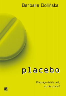 okładka Placebo. Dlaczego działa coś, co nie działa?, Ebook   Barbara Dolińska