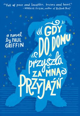 okładka Gdy do domu przyszła za mną Przyjaźń, Ebook   Paul Griffin