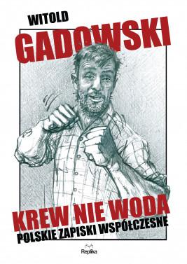 okładka Krew nie woda. Polskie zapiski współczesne, Ebook | Witold Gadowski