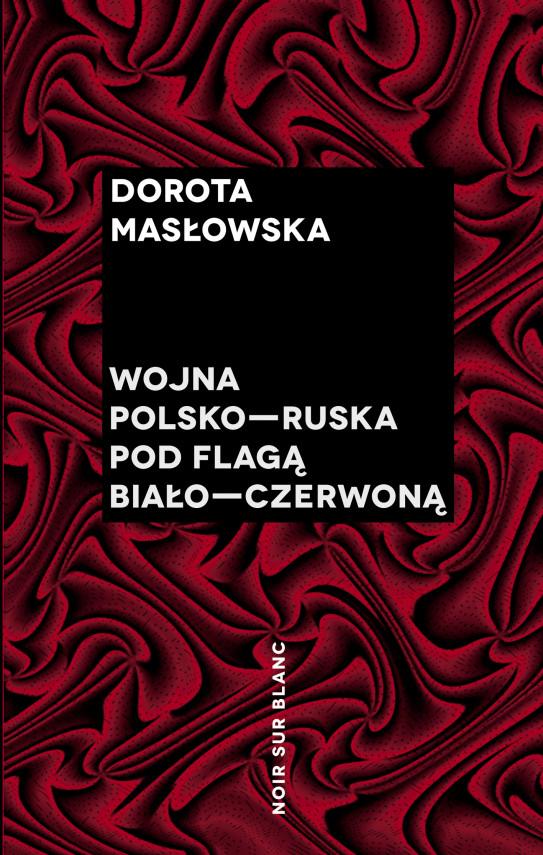 okładka Wojna polsko-ruska pod flagą biało-czerwonąebook | EPUB, MOBI | Dorota Masłowska
