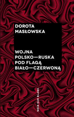 okładka Wojna polsko-ruska pod flagą biało-czerwoną, Ebook | Dorota Masłowska