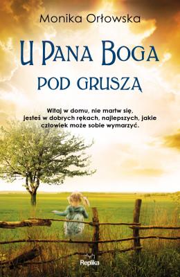 okładka U Pana Boga pod gruszą, Ebook | Monika Orłowska