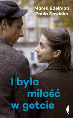 okładka I była miłość w getcie, Ebook | Marek Edelman, Paula Sawicka