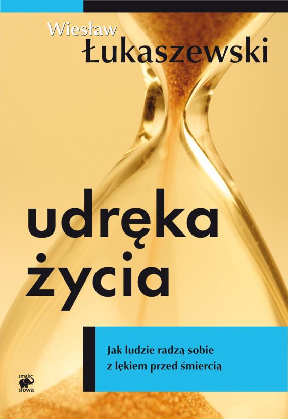 okładka Udręka życia. Jak ludzie radzą sobie z lękiem przed śmierciąebook | EPUB, MOBI | Wiesław  Łukaszewski
