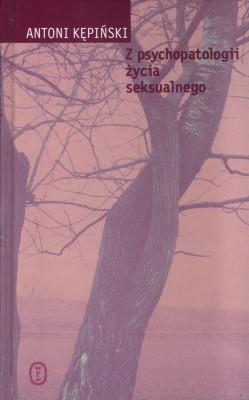 okładka Z psychopatologii życia seksualnego, Ebook | Antoni Kępiński