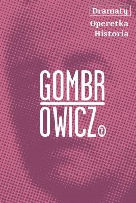 okładka Dramaty. Operetka. Historia, Ebook | Witold Gombrowicz