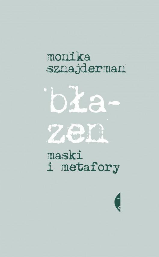 okładka Błazen. Maski i metaforyebook   EPUB, MOBI   Monika Sznajderman