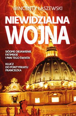 okładka Niewidzialna wojna. Siódme Objawienie Fatimskie i Pan tego świata, Ebook | Wincenty Łaszewski