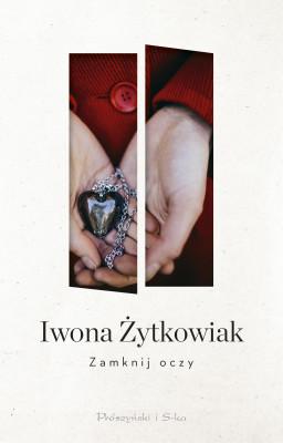 okładka Zamknij oczy, Ebook | Iwona Żytkowiak