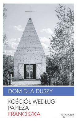 okładka Dom dla duszy. Kościół według papieża Franciszka, Ebook | Papież Franciszek