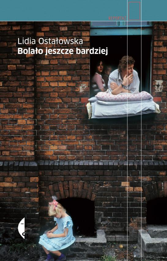 okładka Bolało jeszcze bardziejebook | EPUB, MOBI | Lidia Ostałowska