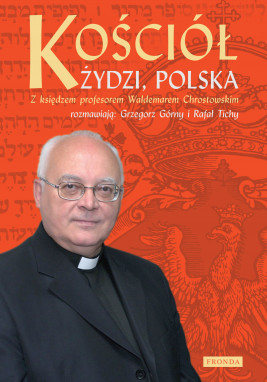 okładka Kościół, Żydzi, Polska, Ebook | Rafał Tichy, prof Waldemar Chrostowski, Grzegorz Górny