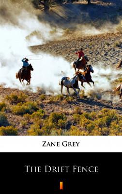 okładka The Drift Fence, Ebook | Zane Grey