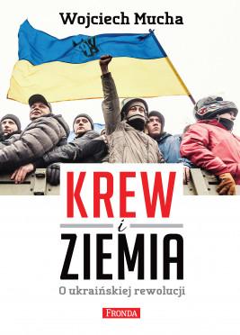 okładka Krew i Ziemia, Ebook   Wojciech Mucha