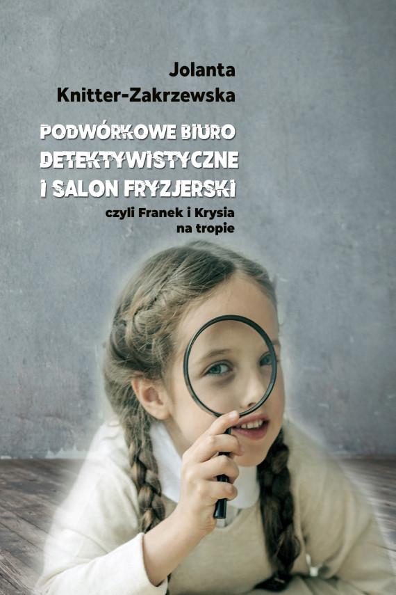 okładka Podwórkowe Biuro Detektywistyczne i salon fryzjerskiebook | EPUB, MOBI | Jolanta  Knitter-Zakrzewska