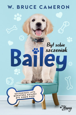 okładka Był sobie szczeniak. Bailey, Ebook | W. Bruce Cameron