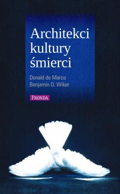 okładka Architekci kultury śmierci, Ebook | Wiker Benjamin, Marco Donald