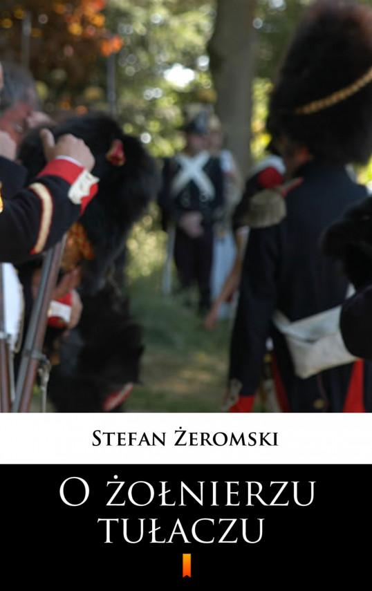 okładka O żołnierzu tułaczuebook   EPUB, MOBI   Stefan Żeromski