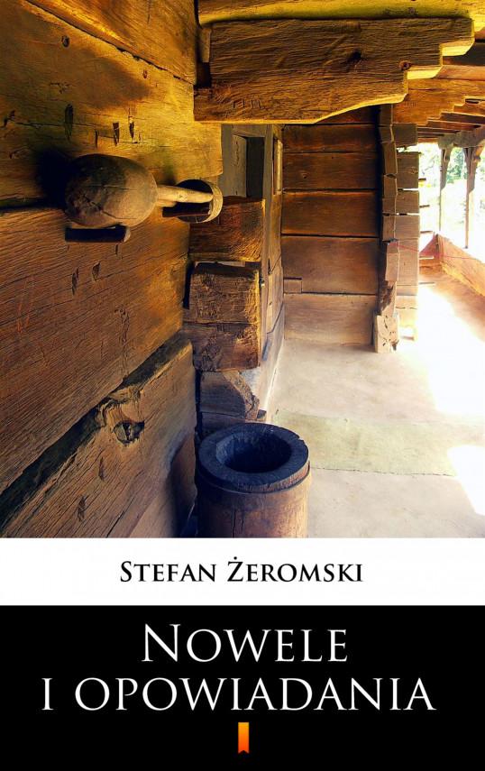 okładka Nowele i opowiadaniaebook | EPUB, MOBI | Stefan Żeromski