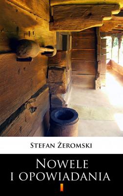 okładka Nowele i opowiadania, Ebook   Stefan Żeromski