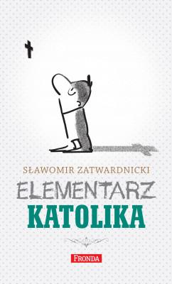 okładka Elementarz katolika, Ebook | Sławomir Zatwardnicki