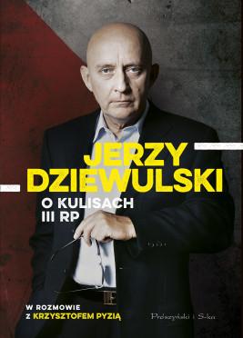 okładka Jerzy Dziewulski o kulisach III RP, Ebook | Krzysztof Pyzia, Jerzy Dziewulski